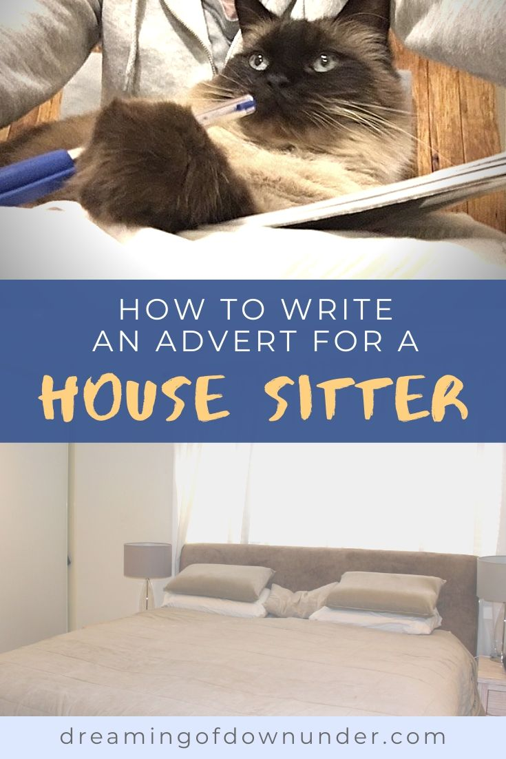 Do you want to find a house sitter? This guide from a professional house sitter in Australia explains how to write a great advert to attract a suitable house sitter and pet sitter.