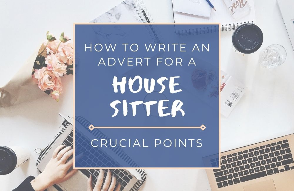 How to Write an Advert to Attract the Right House Sitter