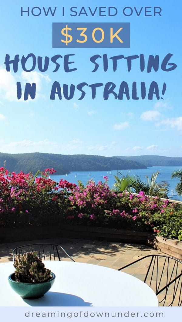 Learn about house sitting in Australia and how I saved over $30k by getting free travel accommodation and now live rent free and get paid to house sit in Sydney.