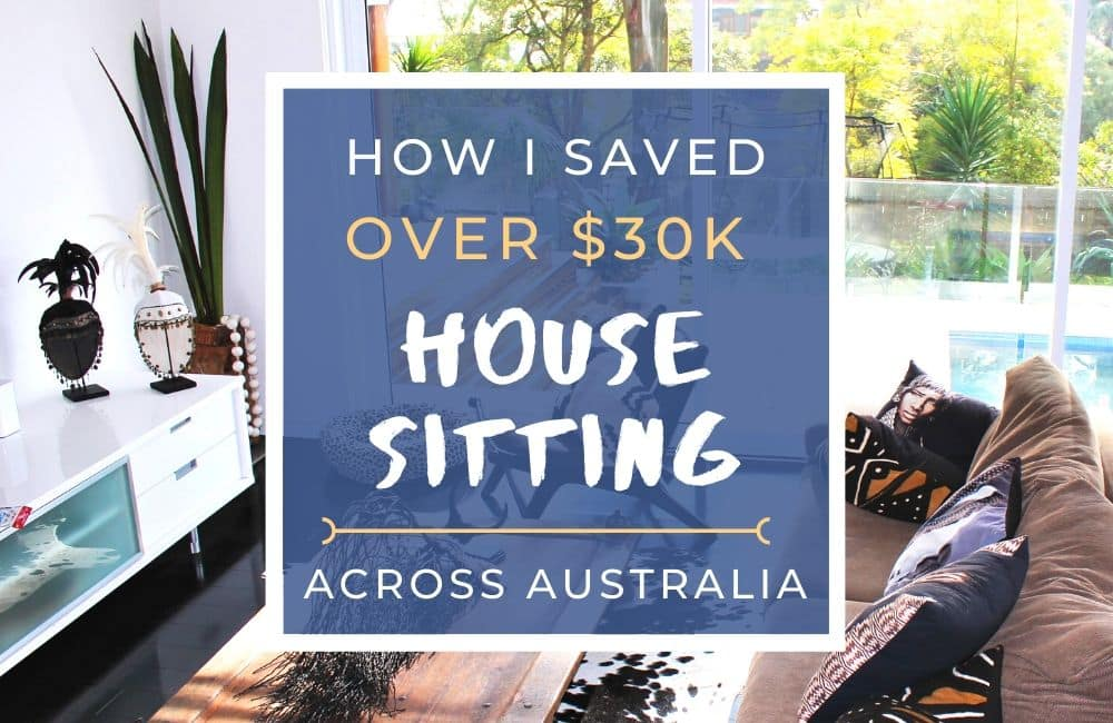 Find out how I saved over $30k house sitting Australia during my travels to Perth, Adelaide and Melbourne, and how I now get paid to live in amazing properties in Sydney. Includes tips on how to become a house sitter with no references, how to get more house sitting jobs and how to organise house sits from another country.