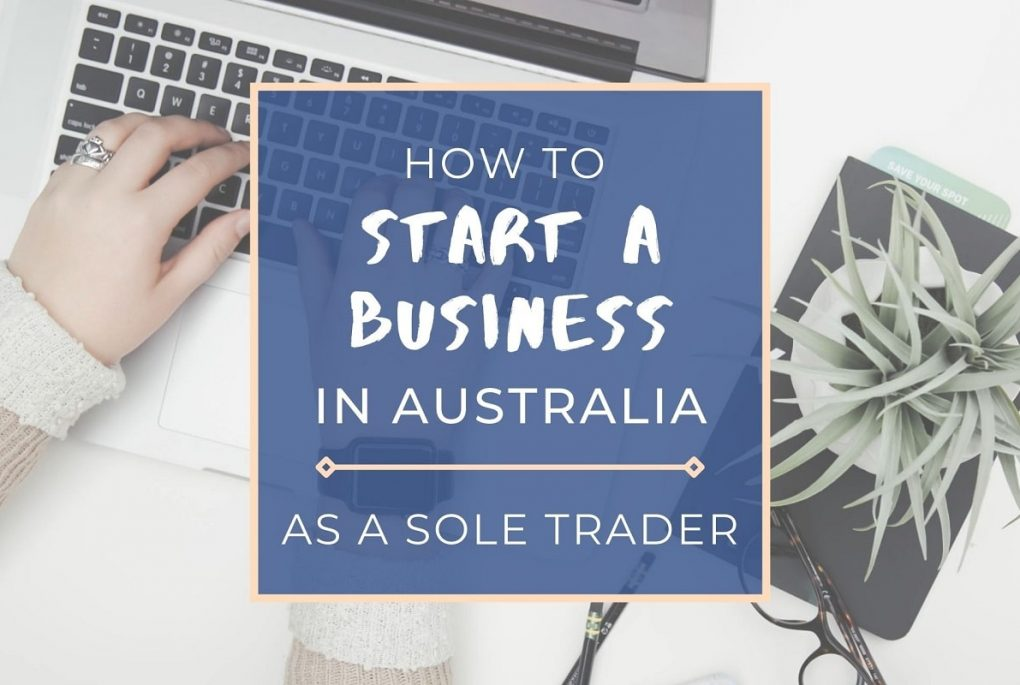 Guide on how to start a business in Australia as a sole trader.