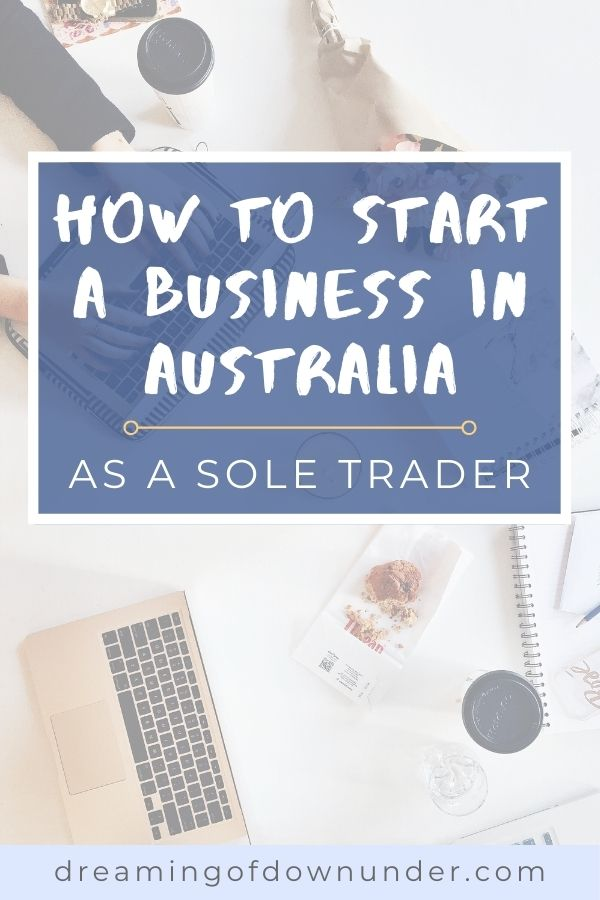 Guide to starting a business in Australia as a sole trader: business name & ABN registration, starting a website & tips for foreigners.