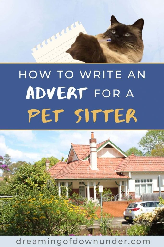 Learn how to write an advert for a house sitter to attract the right sort of person for you and your pets.